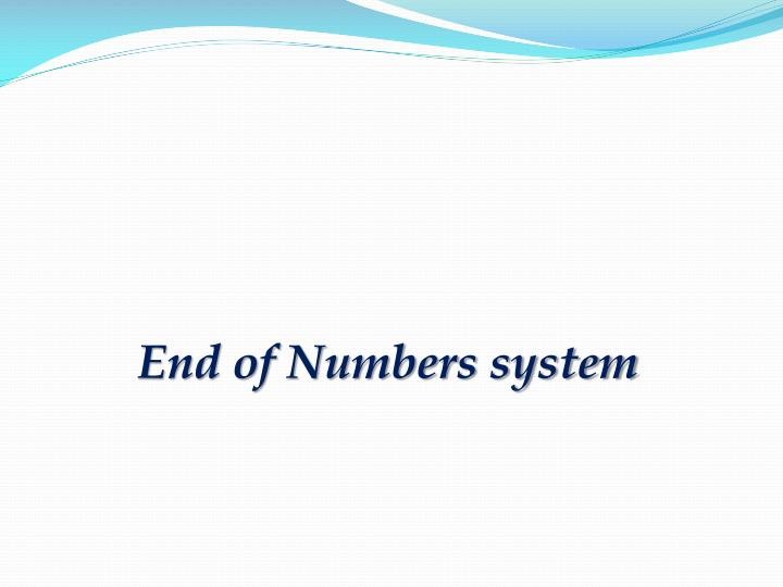 End of Numbers system