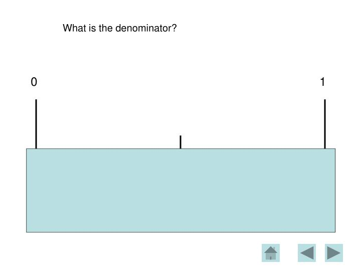 What is the denominator?