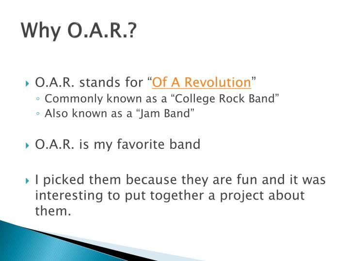 Why o a r