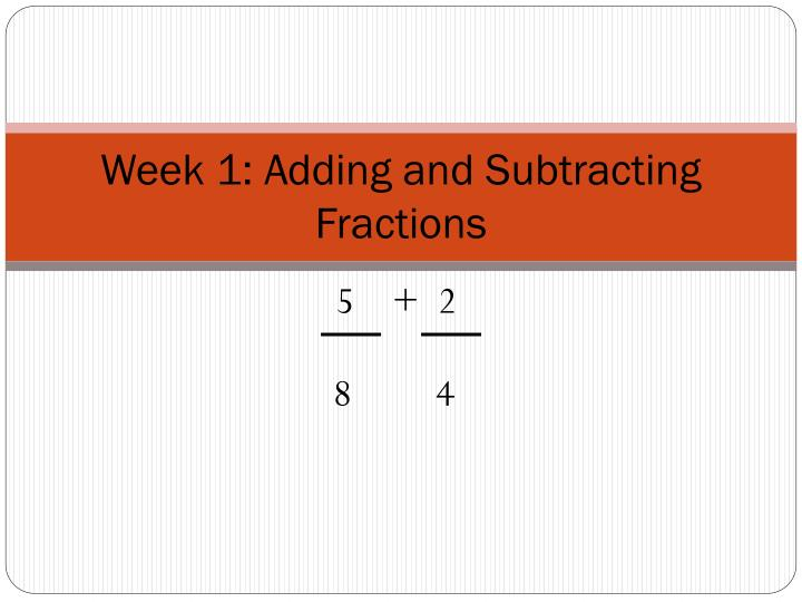 week 1 adding and subtracting fractions n.