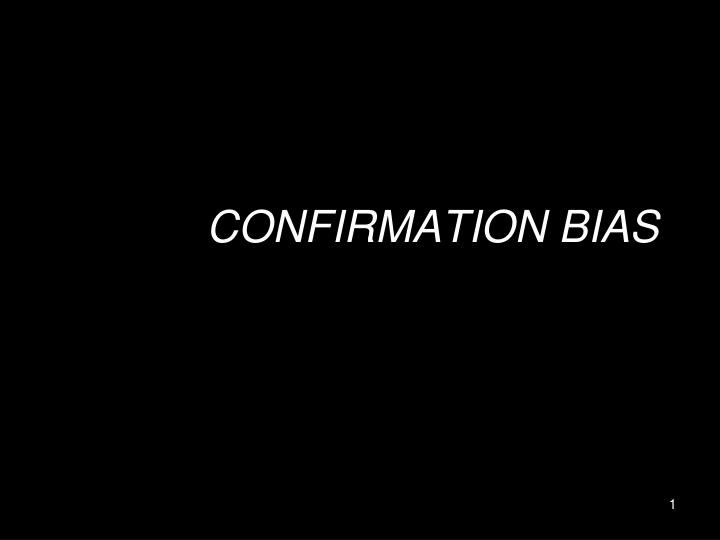 confirmation bias n.