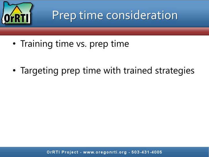 Prep time consideration
