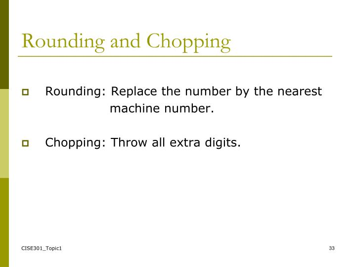 Rounding and Chopping