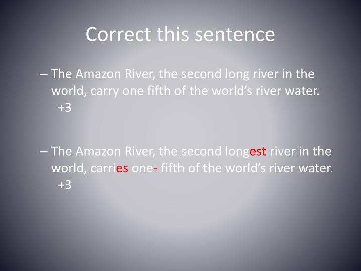Correct this sentence