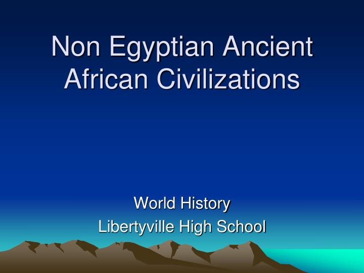 non egyptian ancient african civilizations n.