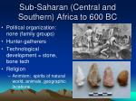 sub saharan central and southern africa to 600 bc