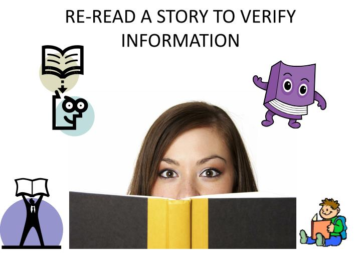 RE-READ A STORY TO VERIFY INFORMATION