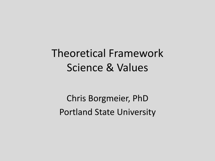 theoretical framework science values