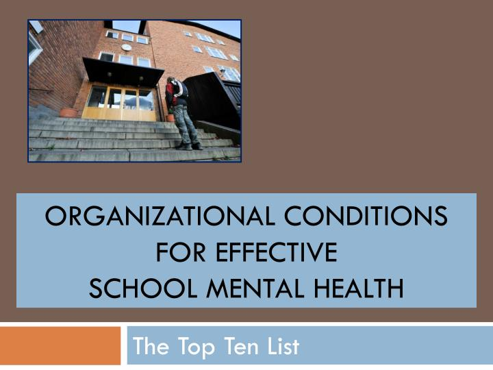 organizational conditions for effective school mental health n.