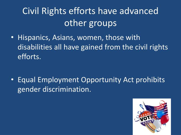 Civil Rights efforts have advanced other groups