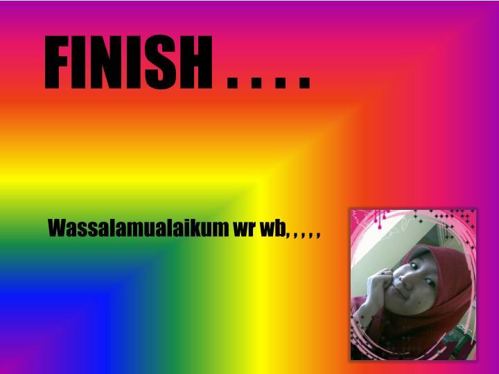 FINISH . . . .