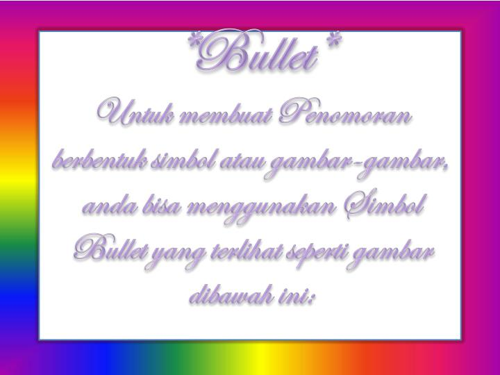 *Bullet*