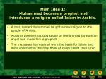 main idea 1 muhammad became a prophet and introduced a religion called islam in arabia