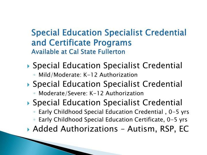 Special Education Specialist Credential and Certificate Programs