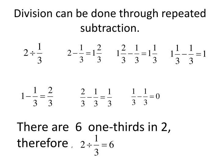 Division can be done through repeated subtraction.
