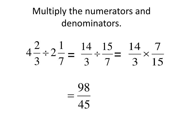 Multiply the numerators and denominators.