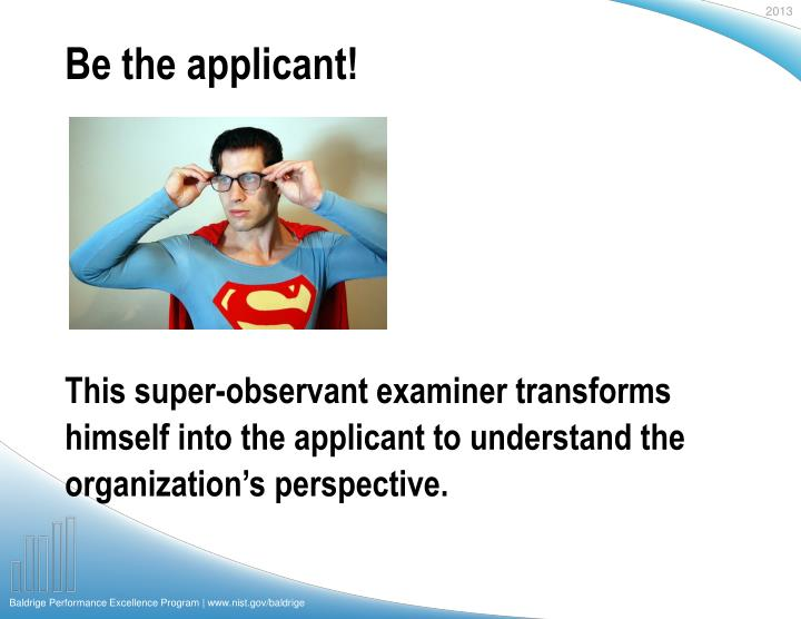 Be the applicant!