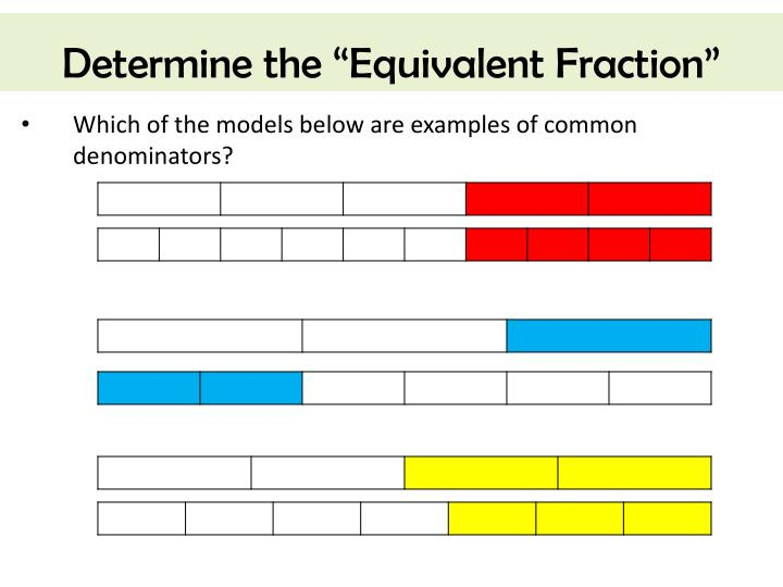"Determine the ""Equivalent Fraction"""