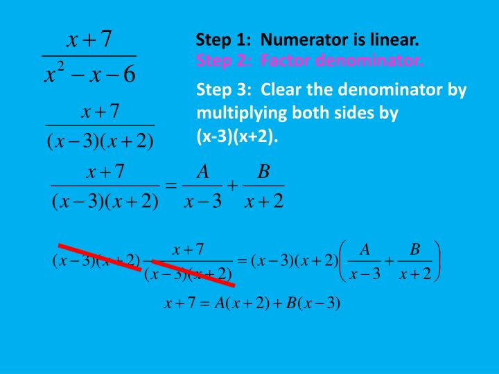 Step 1:  Numerator is linear.