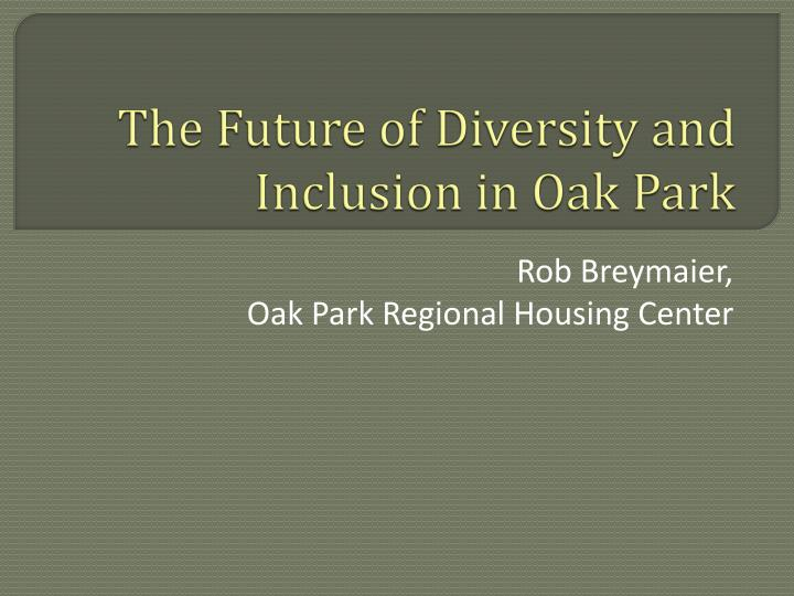 The future of diversity and inclusion in oak park