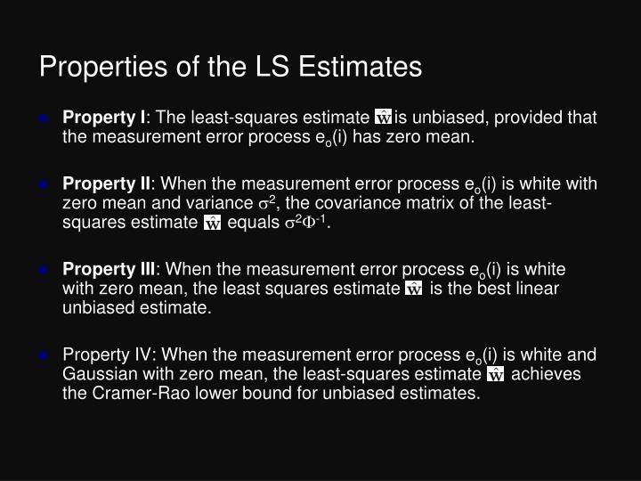 Properties of the LS Estimates