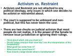 activism vs restraint