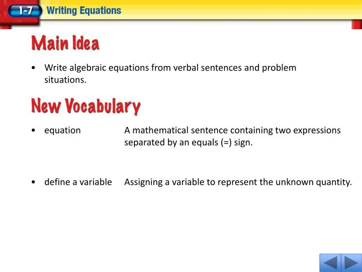 Write algebraic equations from verbal sentences and problem situations.
