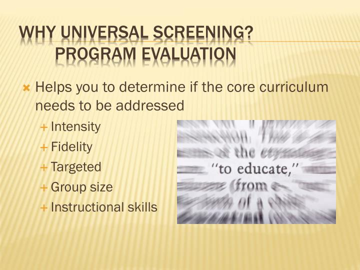 Helps you to determine if the core curriculum needs to be addressed