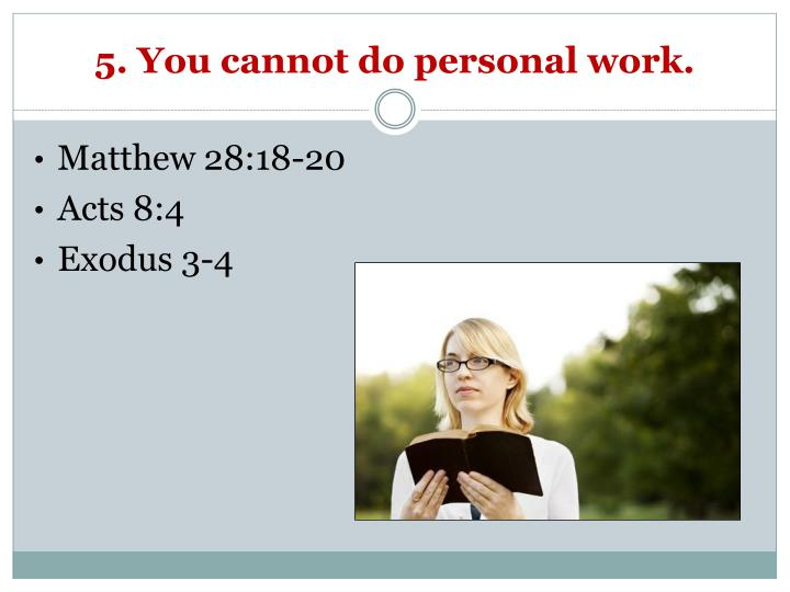 5. You cannot do personal work.