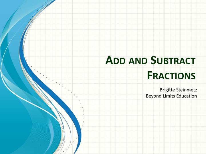 add and subtract fractions n.