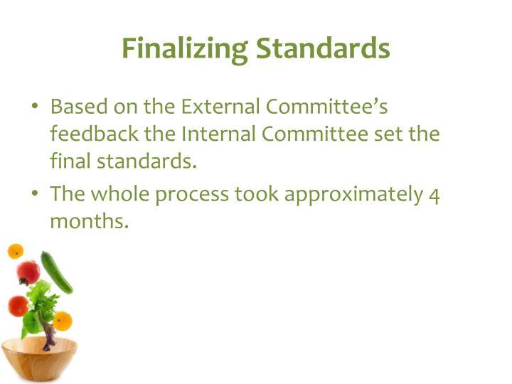 Finalizing Standards