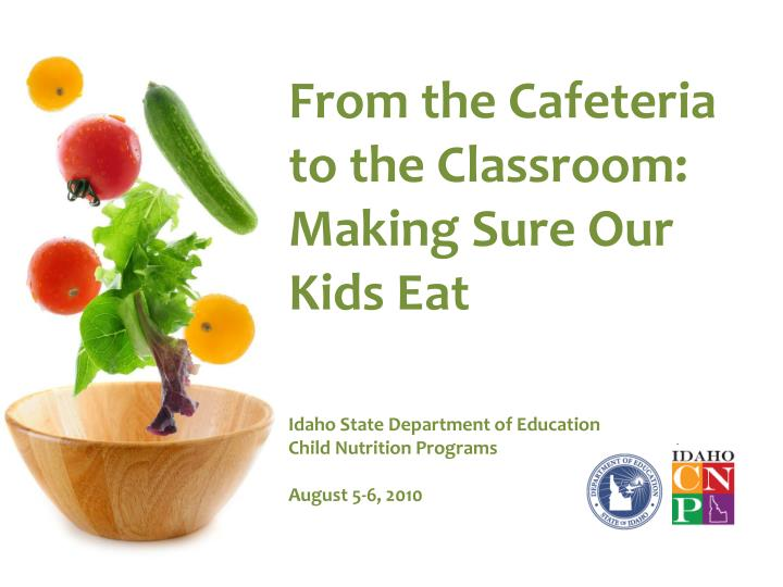 From the Cafeteria to the Classroom: Making Sure Our Kids Eat