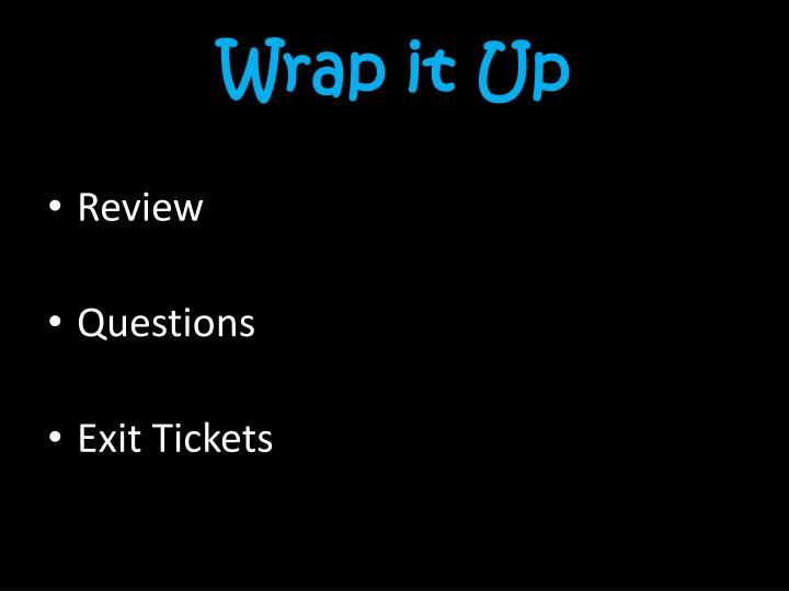 Wrap it Up
