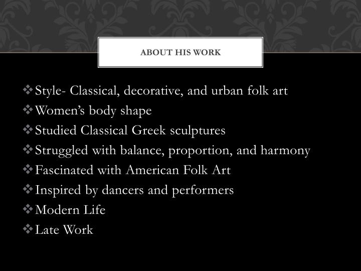 About his work