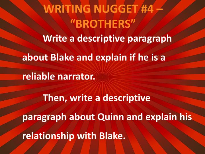 Write a descriptive paragraph about Blake and explain if he is a reliable narrator.