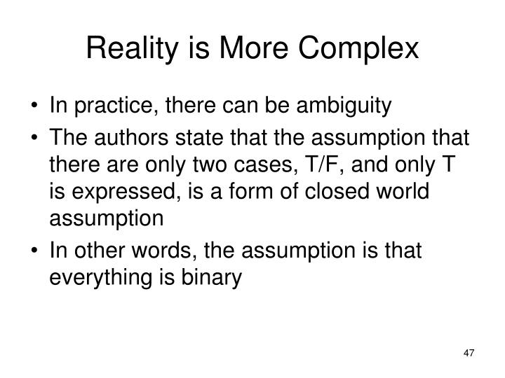 Reality is More Complex