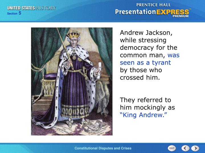 Andrew Jackson, while stressing democracy for the common man,