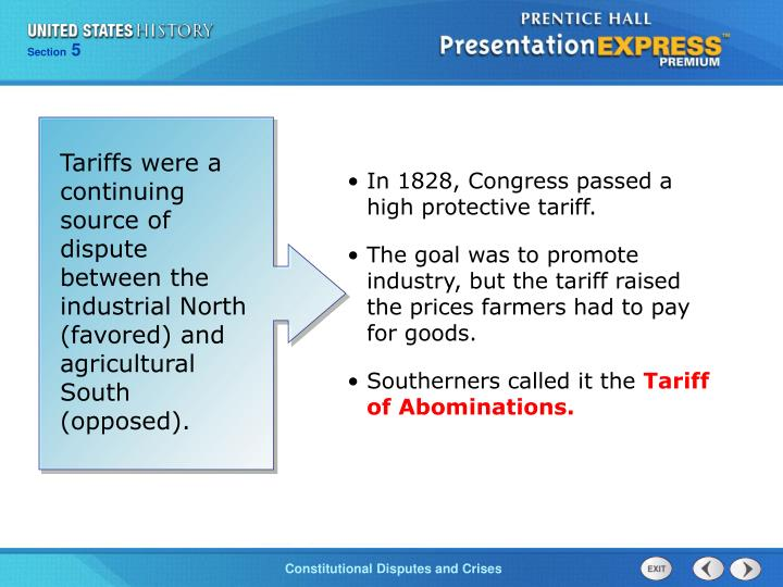 Tariffs were a continuing source of dispute between the industrial North (favored) and agricultural South (opposed).
