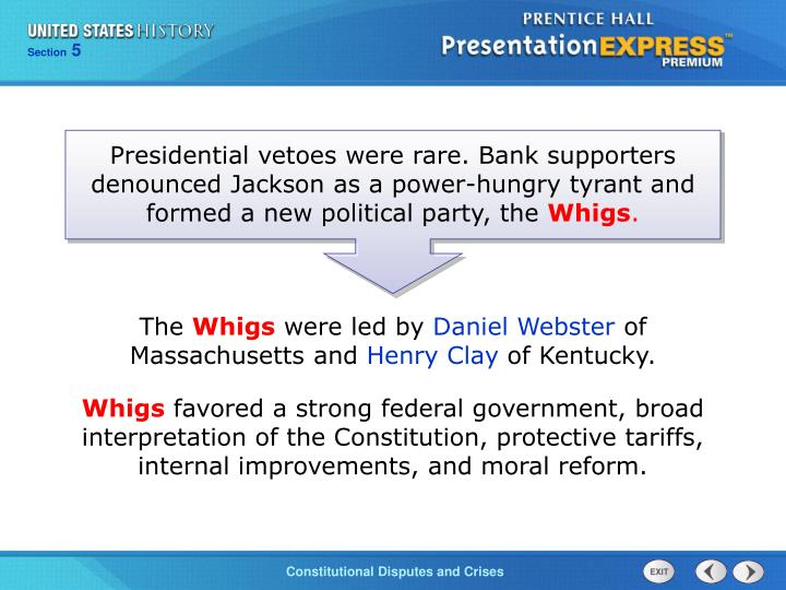 Presidential vetoes were rare. Bank supporters denounced Jackson as a power-hungry tyrant and formed a new political party, the
