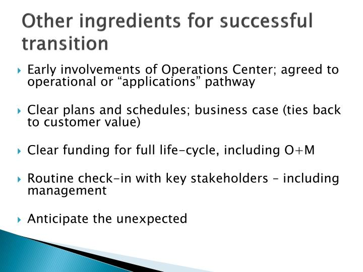 Other ingredients for successful transition