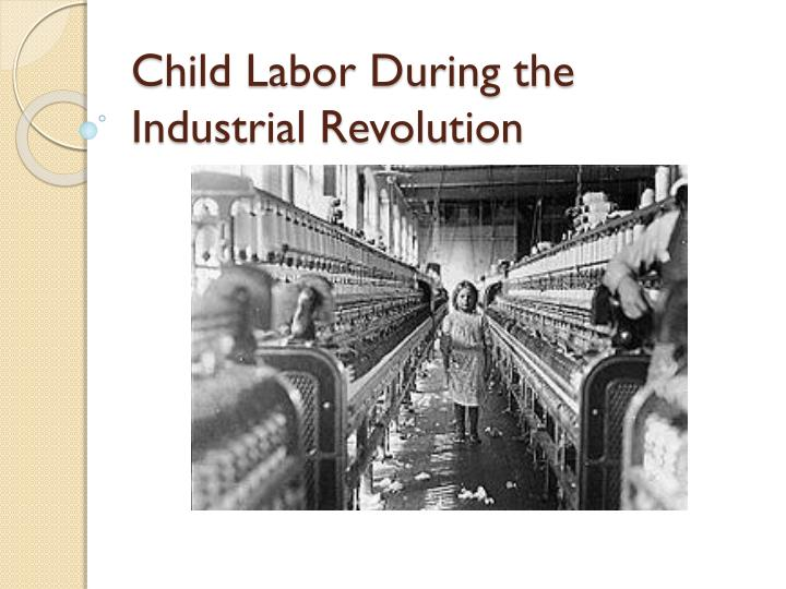 ppt - child labor during the industrial revolution powerpoint, Modern powerpoint