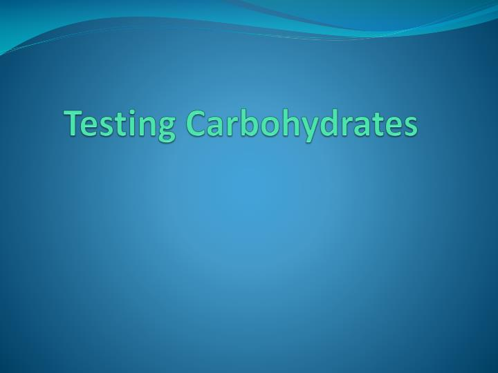 Testing Carbohydrates