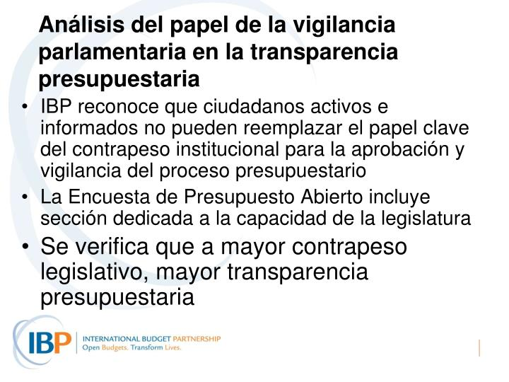 Análisis del papel de la vigilancia parlamentaria en la transparencia presupuestaria