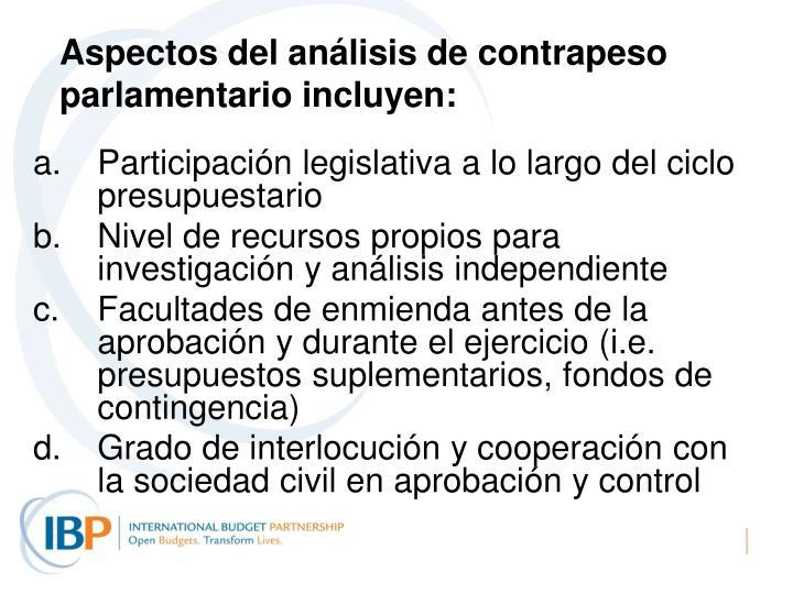Aspectos del análisis de contrapeso parlamentario incluyen: