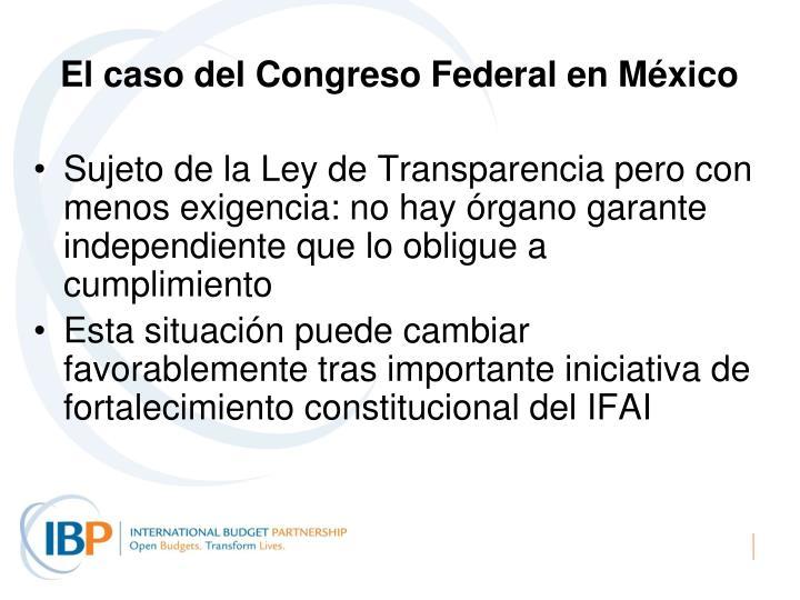 El caso del Congreso Federal en México