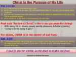 christ is the purpose of my life