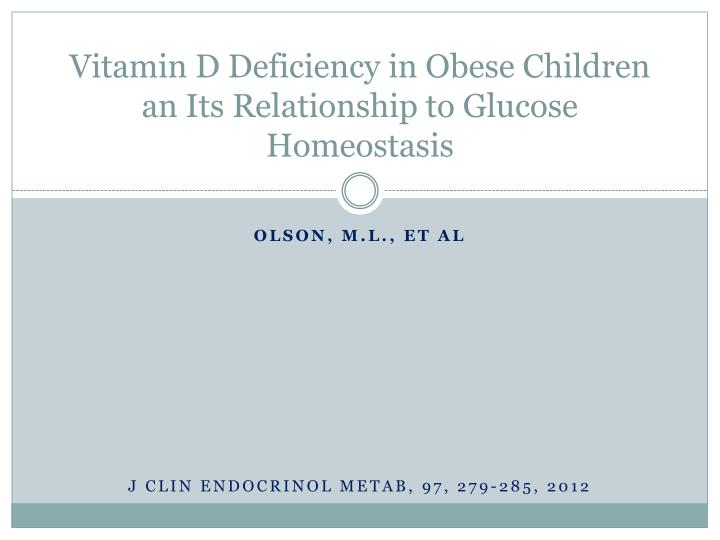 vitamin d deficiency in obese children an its relationship to glucose homeostasis n.