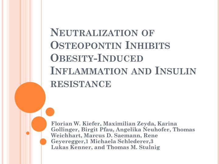 Neutralization of osteopontin inhibits obesity induced inflammation and insulin resistance