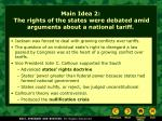 main idea 2 the rights of the states were debated amid arguments about a national tariff