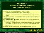 main idea 3 jackson s attack on the bank sparked controversy